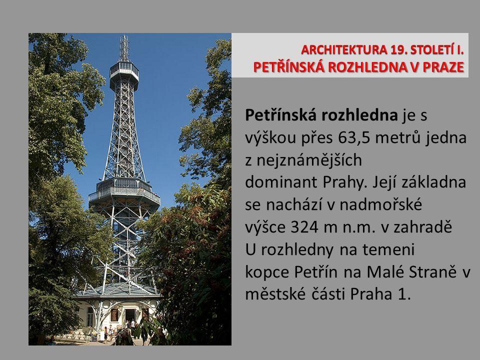 Petřínská rozhledna je s výškou přes 63,5 metrů jedna z nejznámějších dominant Prahy. Její základna se nachází v nadmořské výšce 324 m n.m. v zahradě