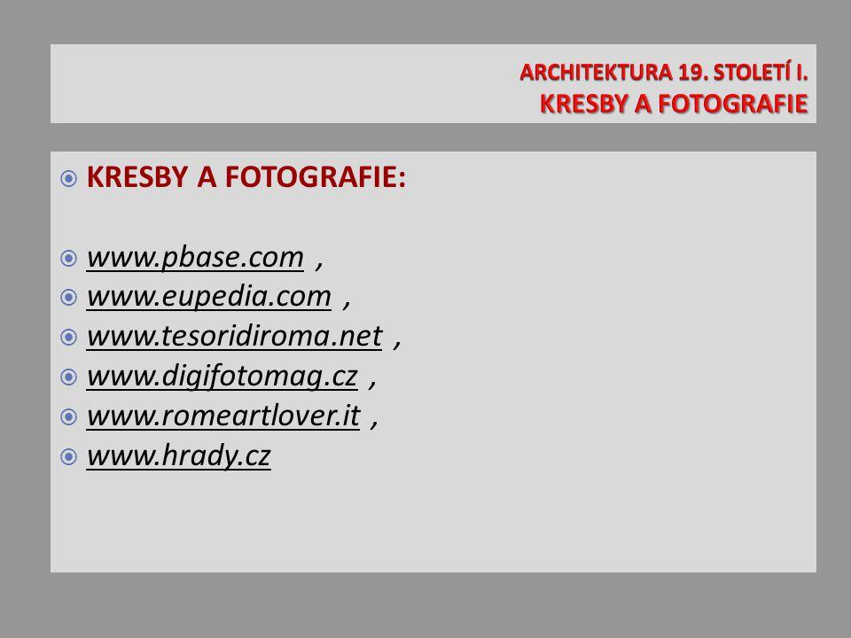  KRESBY A FOTOGRAFIE:  www.pbase.com,  www.eupedia.com,  www.tesoridiroma.net,  www.digifotomag.cz,  www.romeartlover.it,  www.hrady.cz