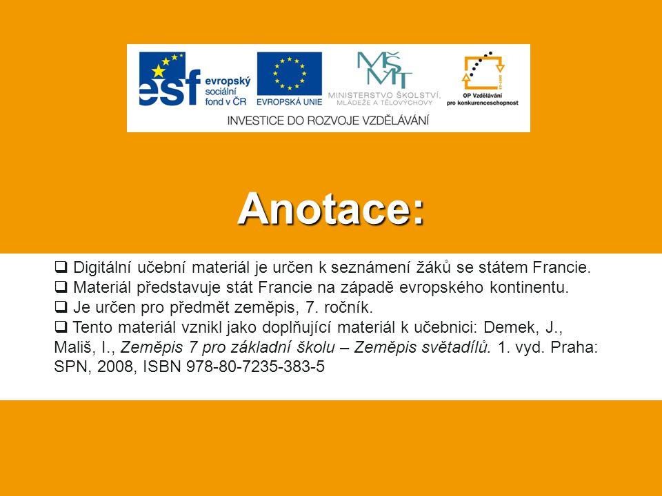 Anotace:  Digitální učební materiál je určen k seznámení žáků se státem Francie.  Materiál představuje stát Francie na západě evropského kontinentu.