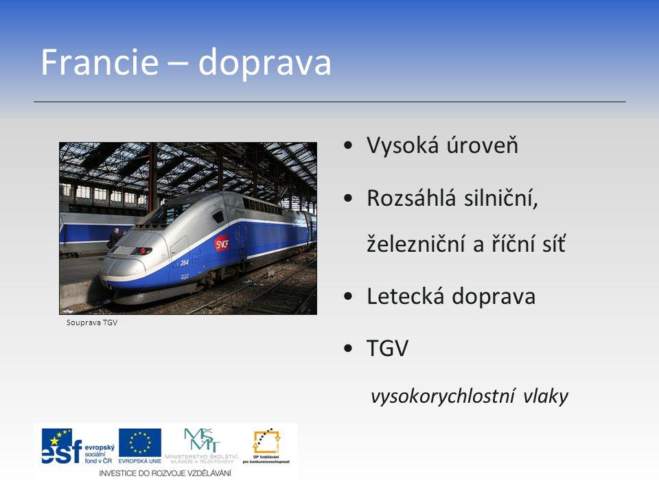 Francie – doprava Vysoká úroveň Rozsáhlá silniční, železniční a říční síť Letecká doprava TGV vysokorychlostní vlaky Souprava TGV