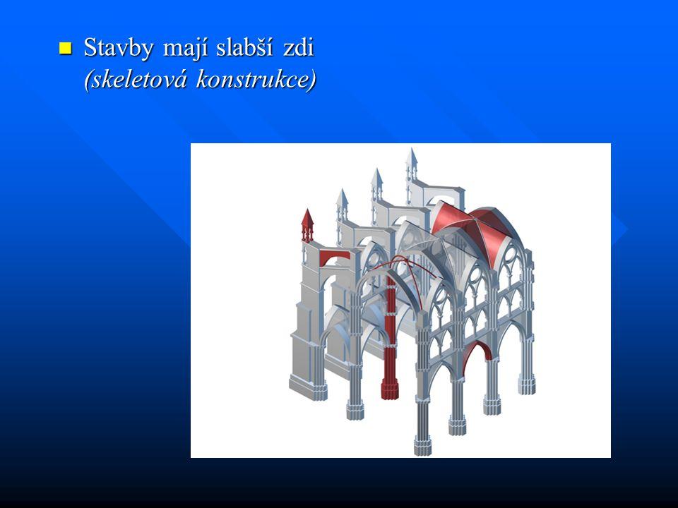 Stavby mají slabší zdi (skeletová konstrukce) Stavby mají slabší zdi (skeletová konstrukce)