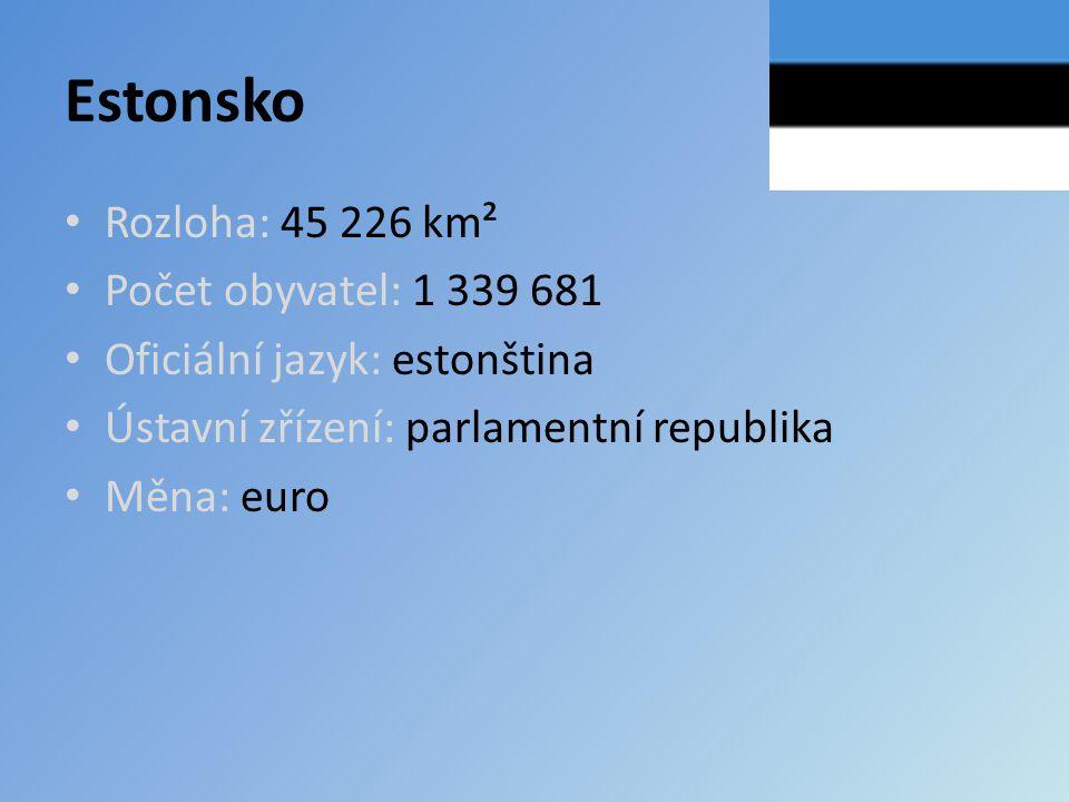 Estonsko Rozloha: 45 226 km² Počet obyvatel: 1 339 681 Oficiální jazyk: estonština Ústavní zřízení: parlamentní republika Měna: euro