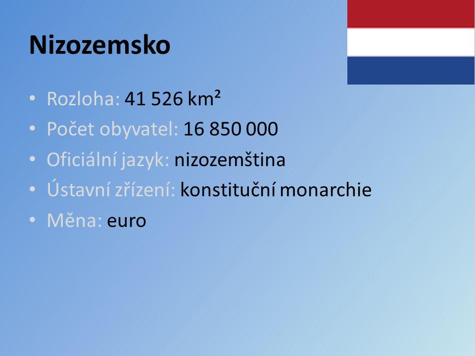 Nizozemsko Rozloha: 41 526 km² Počet obyvatel: 16 850 000 Oficiální jazyk: nizozemština Ústavní zřízení: konstituční monarchie Měna: euro