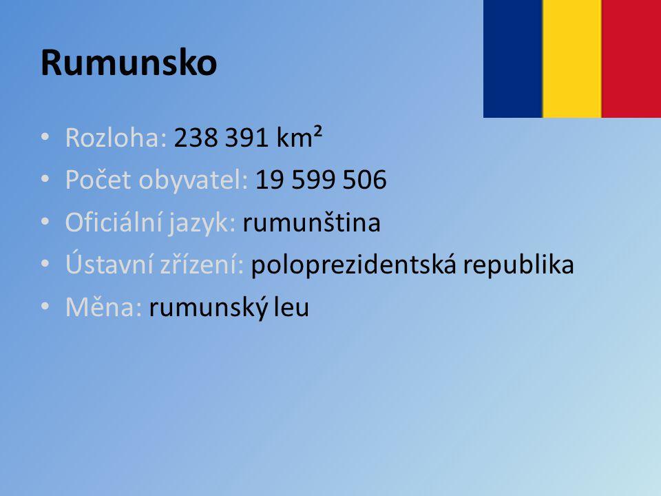 Rumunsko Rozloha: 238 391 km² Počet obyvatel: 19 599 506 Oficiální jazyk: rumunština Ústavní zřízení: poloprezidentská republika Měna: rumunský leu