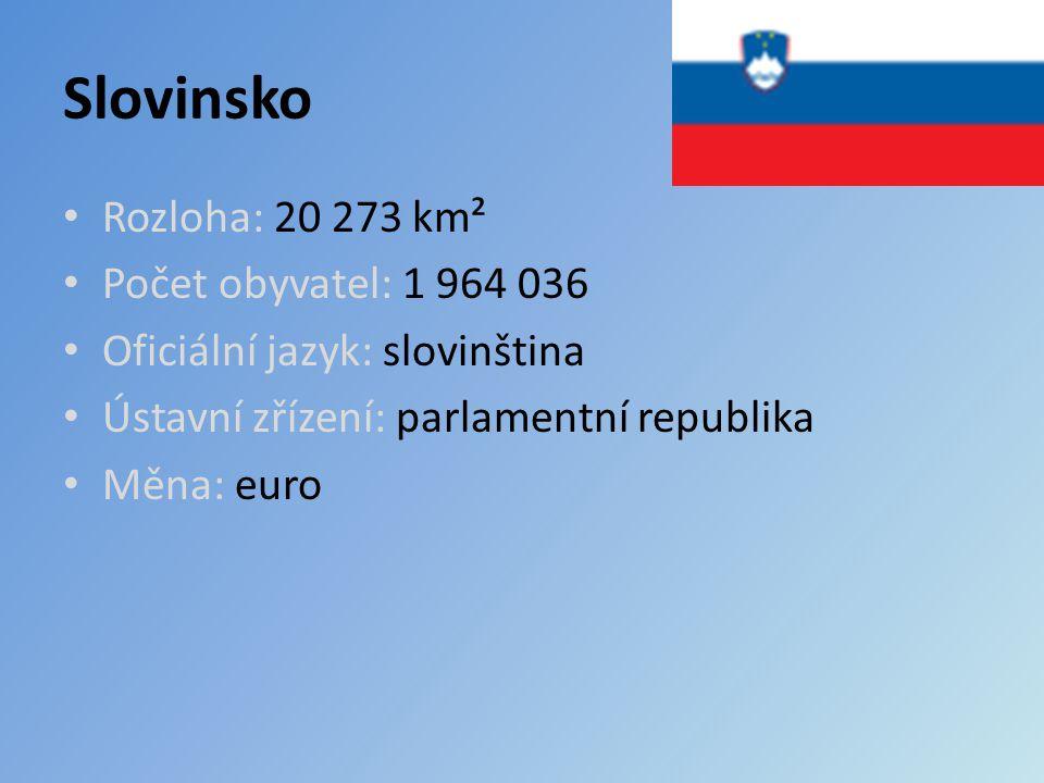 Slovinsko Rozloha: 20 273 km² Počet obyvatel: 1 964 036 Oficiální jazyk: slovinština Ústavní zřízení: parlamentní republika Měna: euro