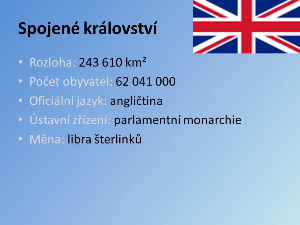 Spojené království Rozloha: 243 610 km² Počet obyvatel: 62 041 000 Oficiální jazyk: angličtina Ústavní zřízení: parlamentní monarchie Měna: libra šterlinků