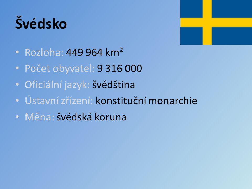 Švédsko Rozloha: 449 964 km² Počet obyvatel: 9 316 000 Oficiální jazyk: švédština Ústavní zřízení: konstituční monarchie Měna: švédská koruna