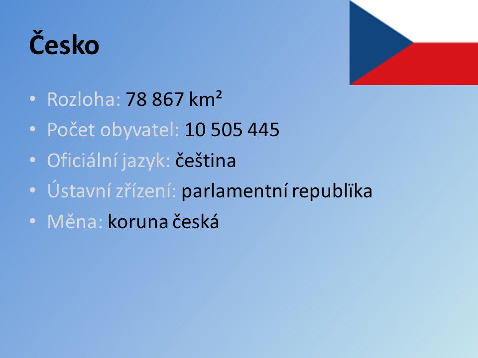 Česko Rozloha: 78 867 km² Počet obyvatel: 10 505 445 Oficiální jazyk: čeština Ústavní zřízení: parlamentní republïka Měna: koruna česká