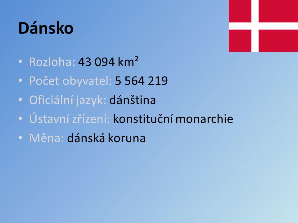 Dánsko Rozloha: 43 094 km² Počet obyvatel: 5 564 219 Oficiální jazyk: dánština Ústavní zřízení: konstituční monarchie Měna: dánská koruna