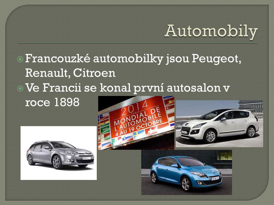  Francouzké automobilky jsou Peugeot, Renault, Citroen  Ve Francii se konal první autosalon v roce 1898