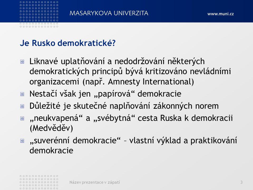Je Rusko demokratické? Liknavé uplatňování a nedodržování některých demokratických principů bývá kritizováno nevládními organizacemi (např. Amnesty In