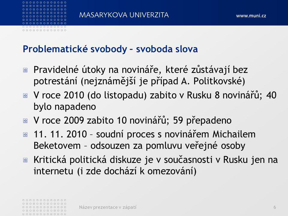 Problematické svobody – svoboda slova Pravidelné útoky na novináře, které zůstávají bez potrestání (nejznámější je případ A.