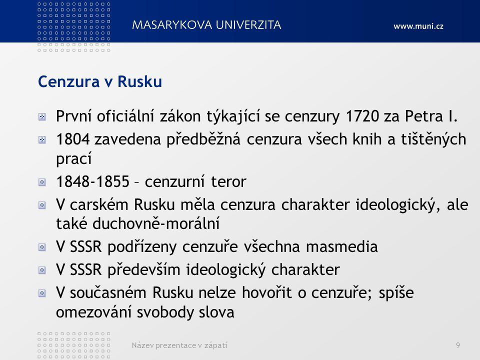 Cenzura v Rusku První oficiální zákon týkající se cenzury 1720 za Petra I.