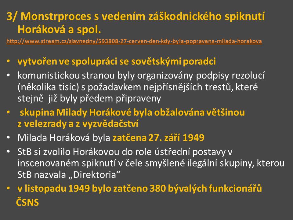 3/ Monstrproces s vedením záškodnického spiknutí Horáková a spol. http://www.stream.cz/slavnedny/593808-27-cerven-den-kdy-byla-popravena-milada-horako