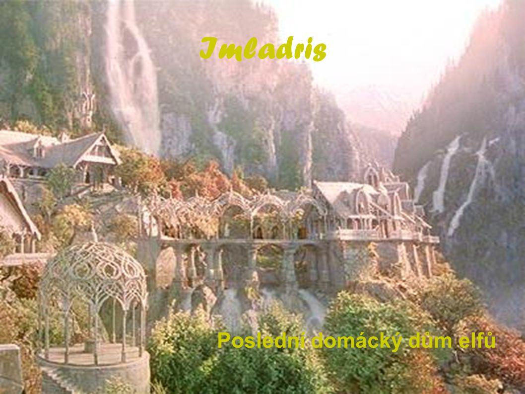 Imladris Poslední domácký dům elfů