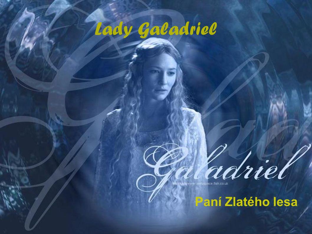 Lady Galadriel Paní Zlatého lesa