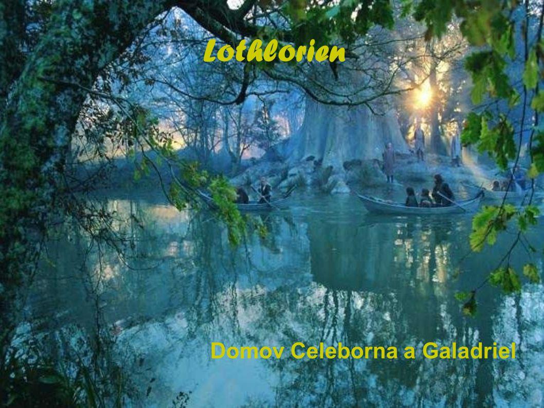 Domov Celeborna a Galadriel Lothlorien