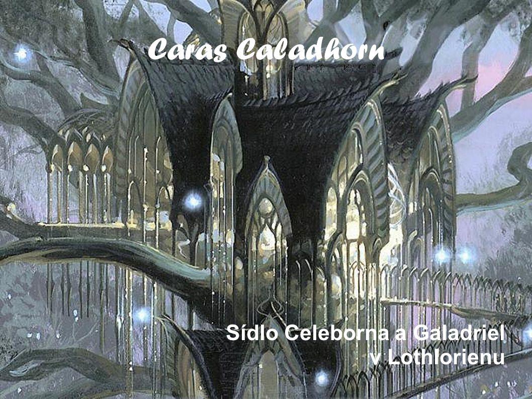 Caras Caladhorn Sídlo Celeborna a Galadriel v Lothlorienu