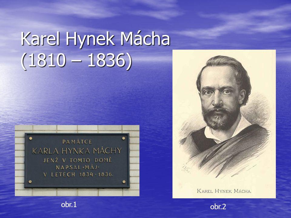 Karel Hynek Mácha (1810 – 1836) obr.2 obr.1