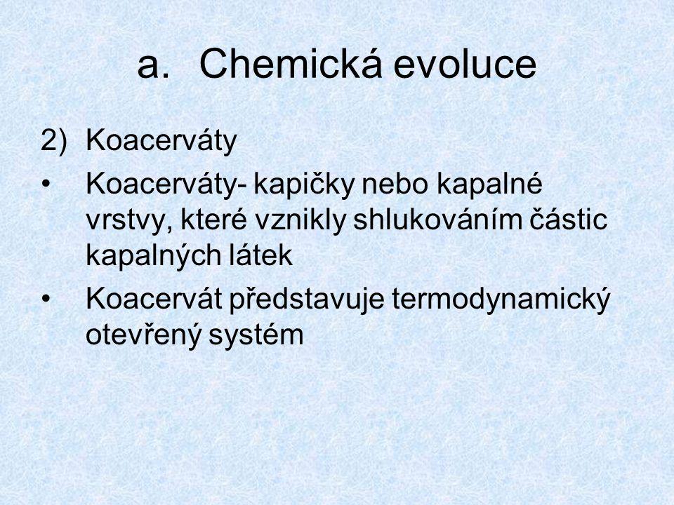2)Koacerváty Koacerváty- kapičky nebo kapalné vrstvy, které vznikly shlukováním částic kapalných látek Koacervát představuje termodynamický otevřený s