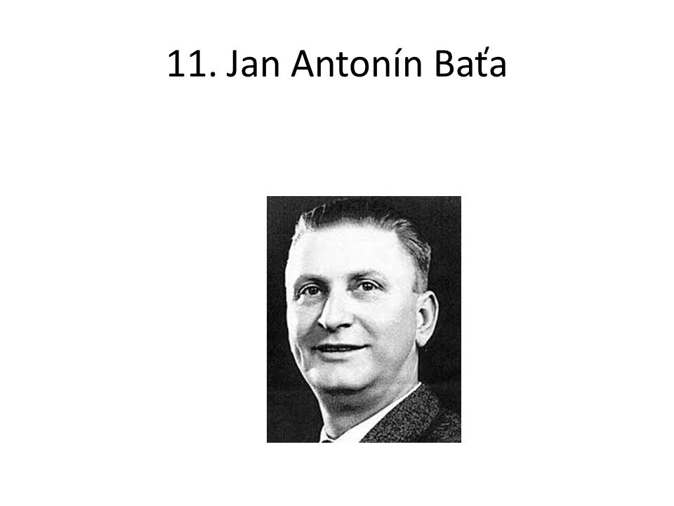 11. Jan Antonín Baťa