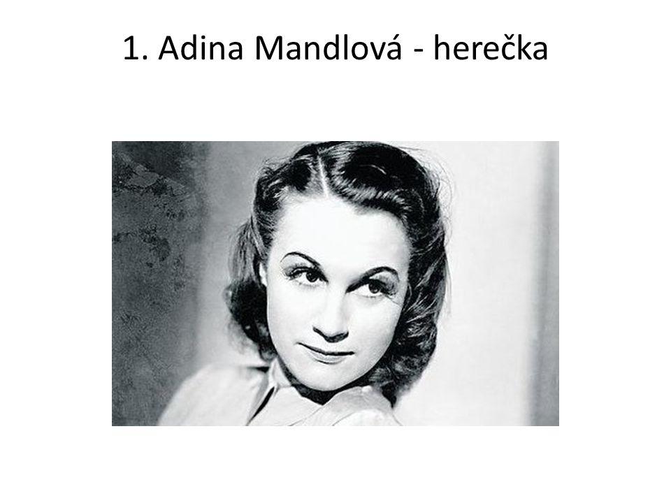 1. Adina Mandlová - herečka