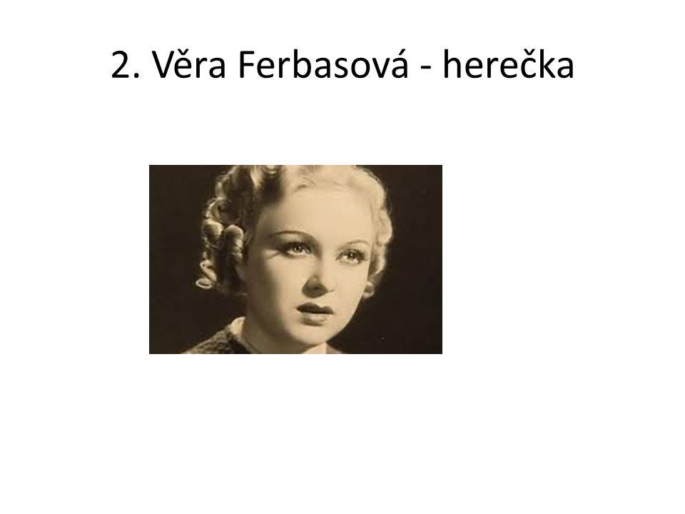 2. Věra Ferbasová - herečka
