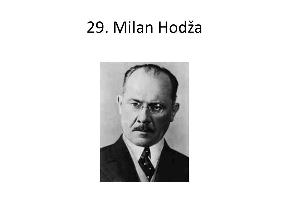 29. Milan Hodža
