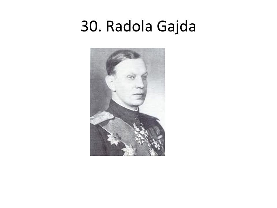 30. Radola Gajda