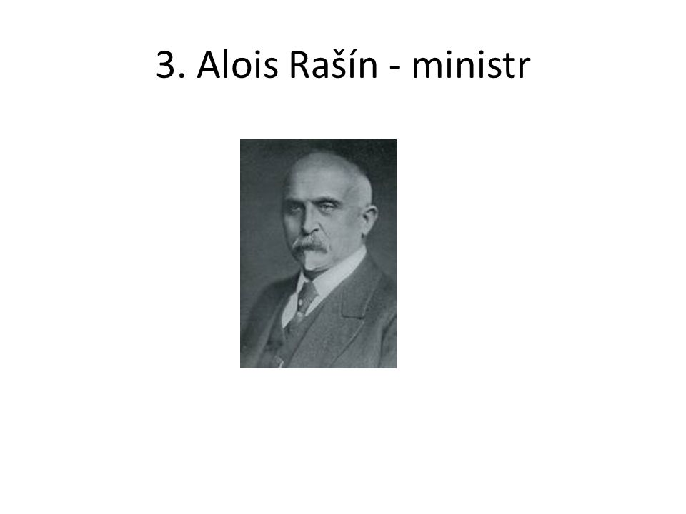 3. Alois Rašín - ministr