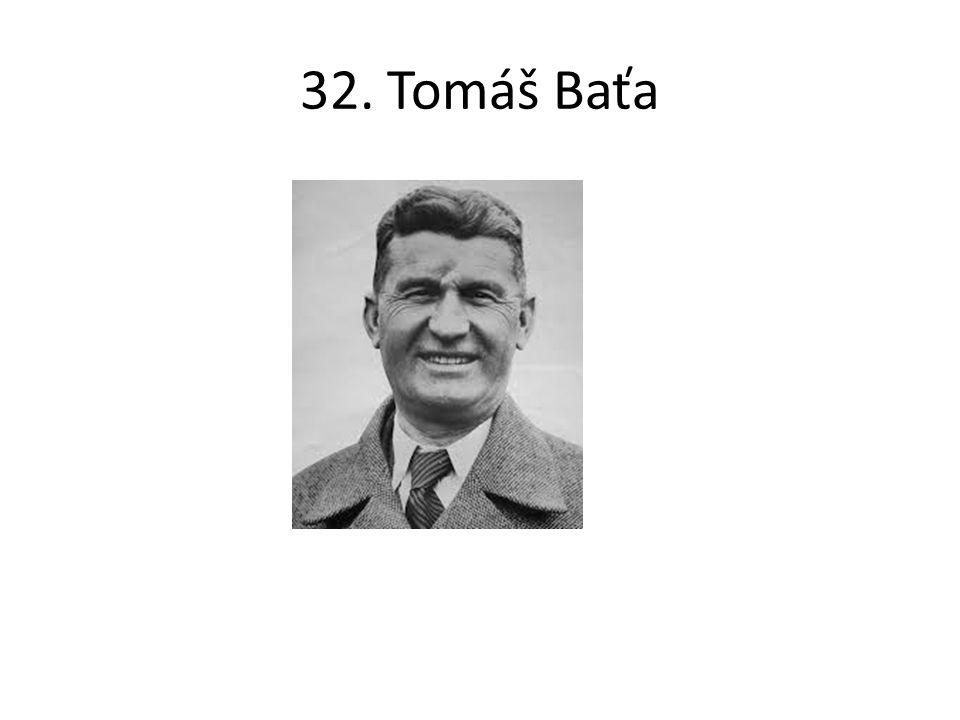 32. Tomáš Baťa