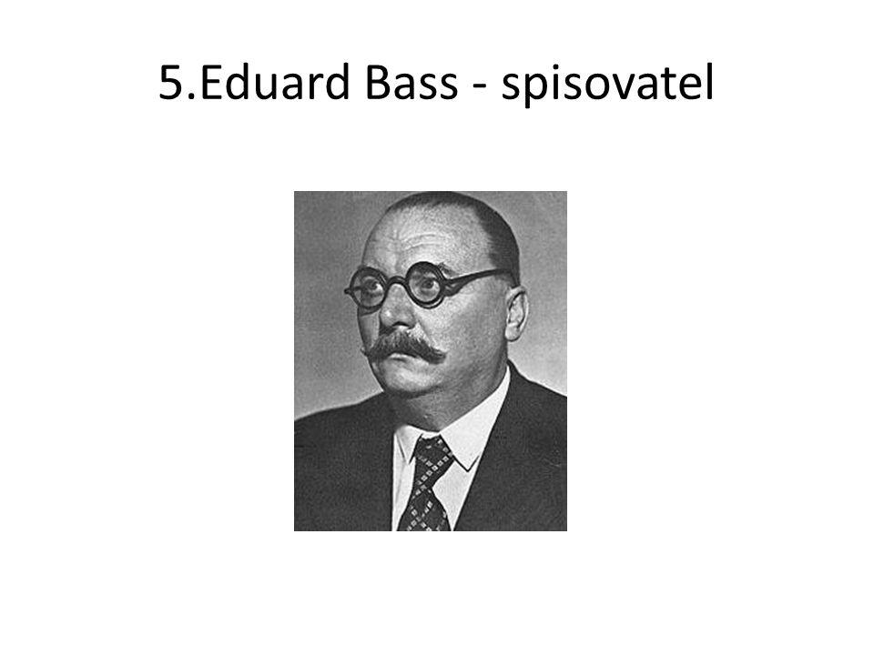 5.Eduard Bass - spisovatel