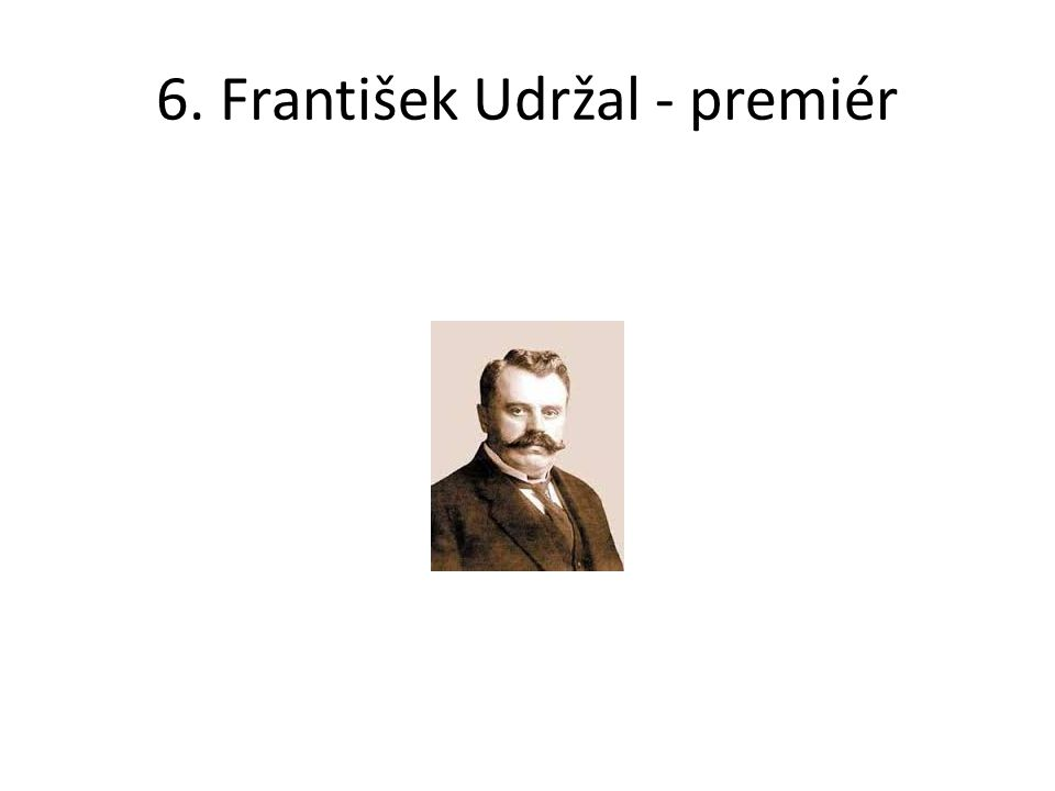 6. František Udržal - premiér
