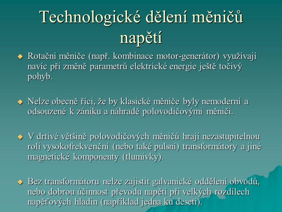 Technologické dělení měničů napětí  Rotační měniče (např.