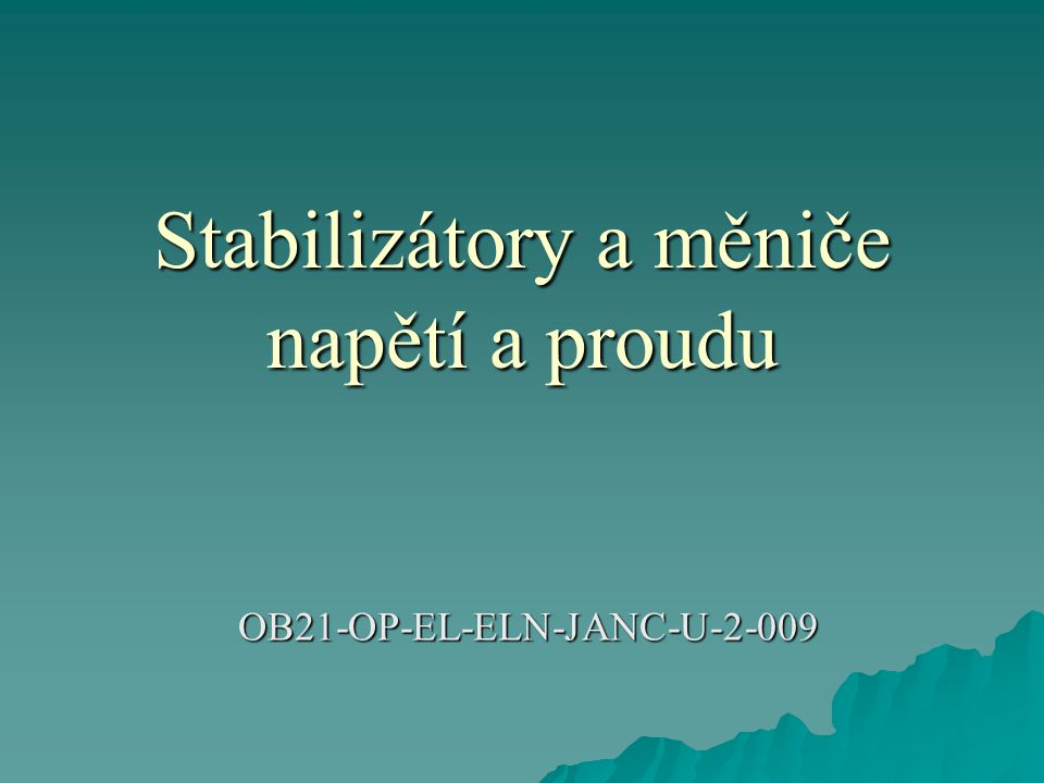 Stabilizátory a měniče napětí a proudu OB21-OP-EL-ELN-JANC-U-2-009