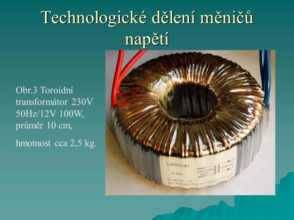 Technologické dělení měničů napětí Obr.3 Toroidní transformátor 230V 50Hz/12V 100W, průměr 10 cm, hmotnost cca 2,5 kg.
