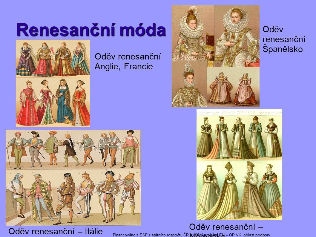 Renesanční móda Oděv renesanční Anglie, Francie Oděv renesanční – Itálie Oděv renesanční – Německo Oděv renesanční Španělsko Financováno z ESF a státn
