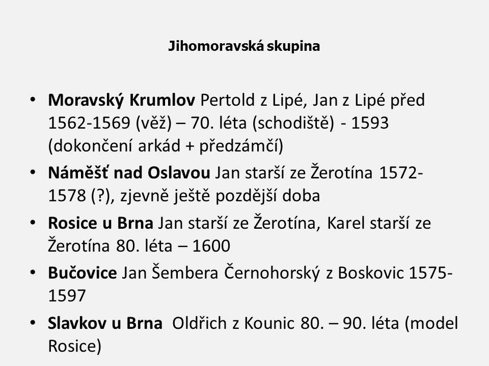 Jihomoravská skupina Moravský Krumlov Pertold z Lipé, Jan z Lipé před 1562-1569 (věž) – 70. léta (schodiště) - 1593 (dokončení arkád + předzámčí) Námě