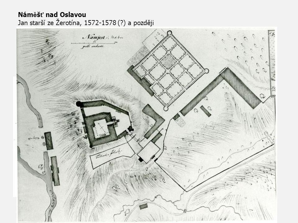 Nám ě š ť nad Oslavou Jan starší ze Žerotína, 1572-1578 (?) a později