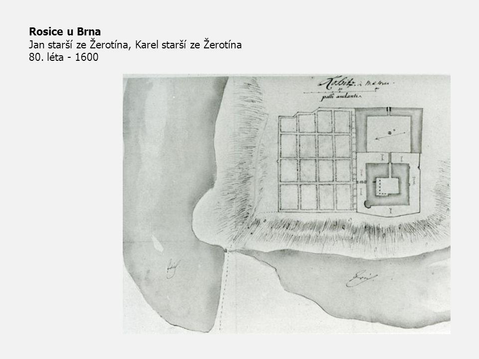 Rosice u Brna Jan starší ze Žerotína, Karel starší ze Žerotína 80. léta - 1600