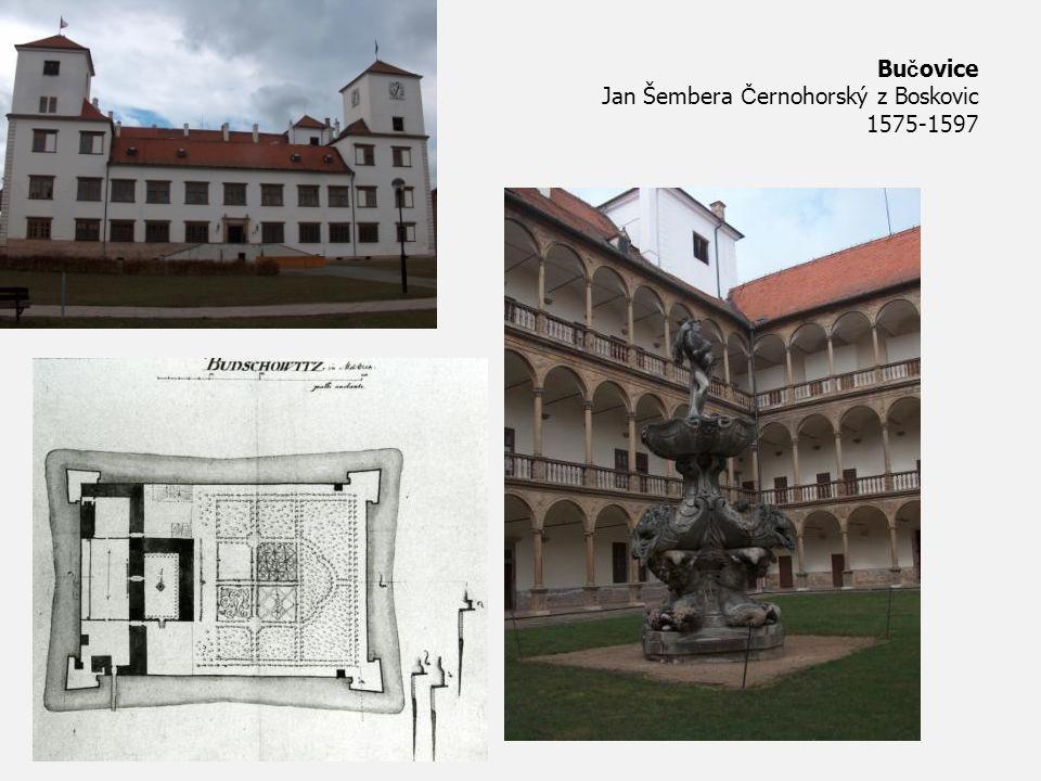 Bu č ovice Jan Šembera Č ernohorský z Boskovic 1575-1597