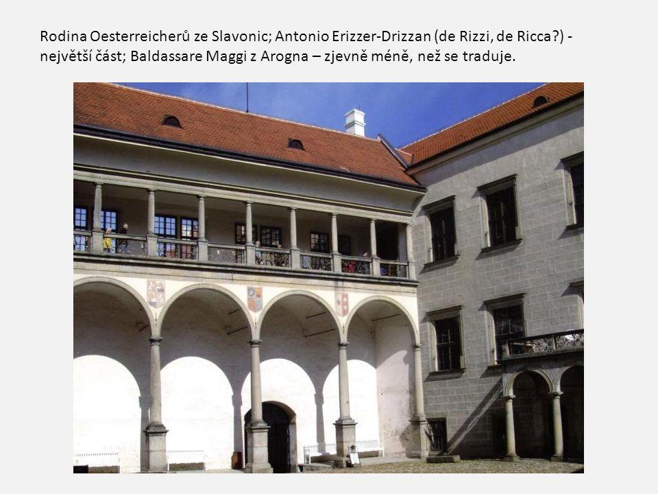 Rodina Oesterreicherů ze Slavonic; Antonio Erizzer-Drizzan (de Rizzi, de Ricca?) - největší část; Baldassare Maggi z Arogna – zjevně méně, než se trad