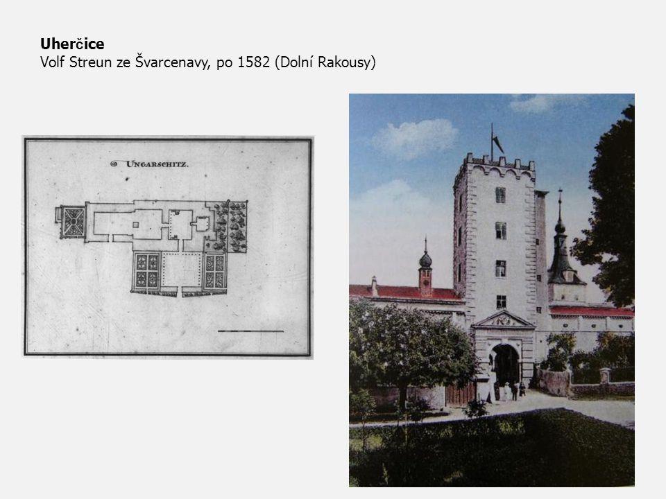 Uher č ice Volf Streun ze Švarcenavy, po 1582 (Dolní Rakousy)