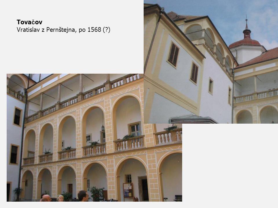 Tova č ov Vratislav z Pernštejna, po 1568 (?)
