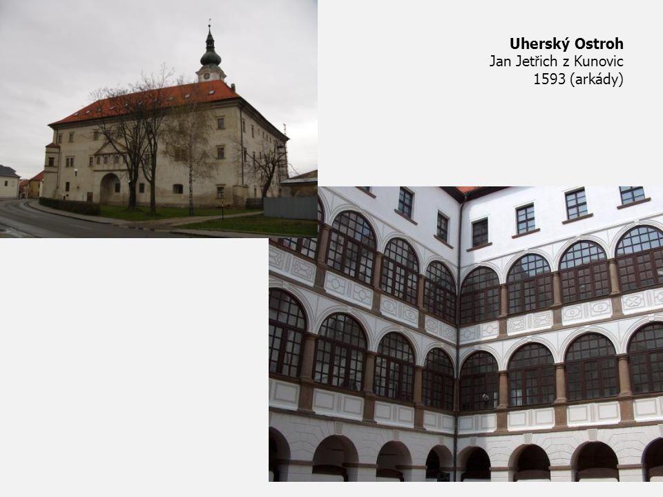 Uherský Ostroh Jan Jet ř ich z Kunovic 1593 (arkády)