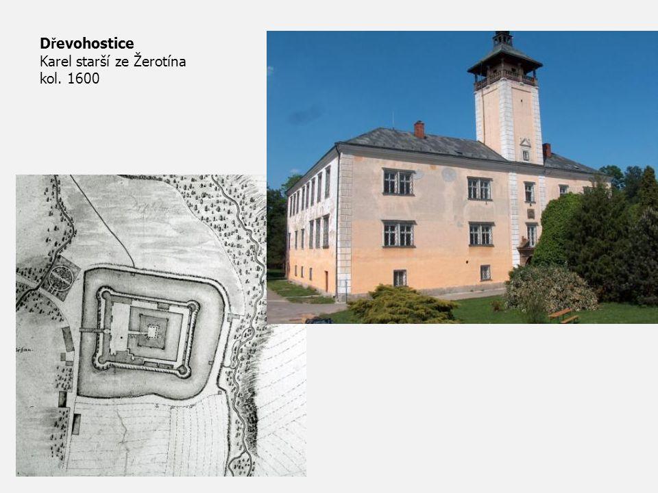 D ř evohostice Karel starší ze Žerotína kol. 1600