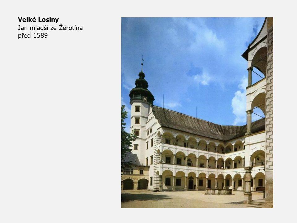 Velké Losiny Jan mladší ze Žerotína p ř ed 1589
