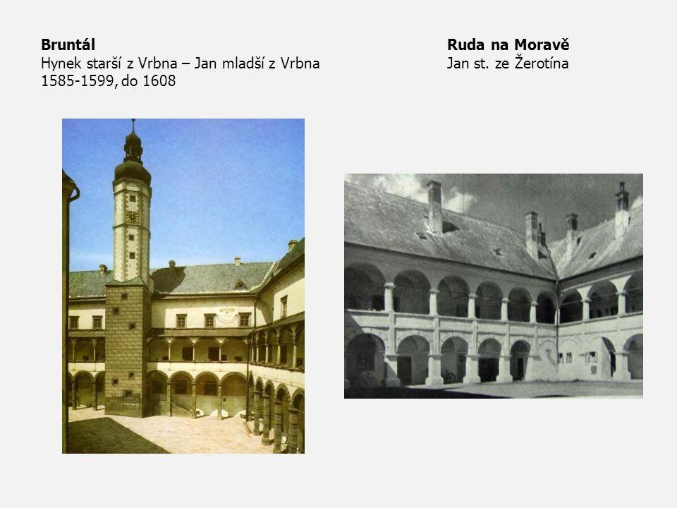 Bruntál Ruda na Moravě Hynek starší z Vrbna – Jan mladší z Vrbna Jan st. ze Žerotína 1585-1599, do 1608