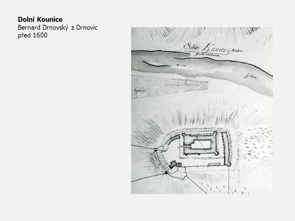 Dolní Kounice Bernard Drnovský z Drnovic p řed 1600