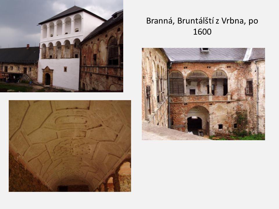 Branná, Bruntálští z Vrbna, po 1600